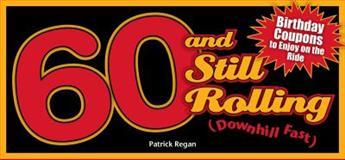 60 and Still Rolling (Downhill Fast), Patrick Regan, 1449400701