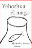 Yehoshua el Mago, Alejandro Volnie, 150040070X
