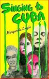 Singing to Cuba, Engle, Margarita, 1558850708
