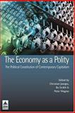 Economy As a Polity : The Political Constitution of Contemporary Capitalism, , 1844720705