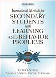 Instructional Methods for Secondary Students with Learning and Behavior Problems, Schloss, Patrick J. and Smith, Maureen A., 0205330703