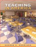 Teaching in America, Morrison, George S., 0205570704