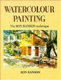 Watercolour Painting : The Ron Ranson Technique, Ranson, Ron, 0289800706