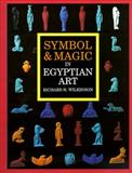 Symbol and Magic in Egyptian Art, Richard H. Wilkinson, 0500280703