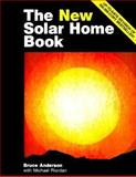 The New Solar Home Book, Anderson, Bruce and Riordan, Michael, 0931790700