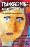 Transforming the Difficult Child : The Nurtured Heart Approach, Glasser, Howard and Easley, Jennifer, 0967050707