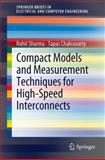 Compact Models and Measurement Techniques for High-Speed Interconnects, Sharma, Rohit Y. and Chakravarty, Tapas, 1461410703