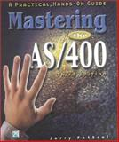 Mastering the AS/400 : A Practical, Hands-On Guide, Fottral, Jerry, 1583040706