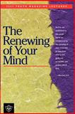 The Renewing of Your Mind : 2004 Truth Magazine Lectures, , 1584270705
