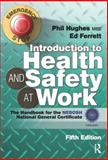 Introduction to Health and Safety at Work : The Handbook for the Nebosh National General Certificate, Hughes, Phil and Ferrett, Ed, 0080970702