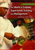 The World of Culinary Supervision, Training and Management, Chesser, Jerald W. and Cullen, Noel C., 0131140701