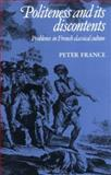 Politeness and Its Discontents : Problems in French Classical Culture, France, Peter and Sheringham, Michael, 0521370701