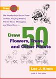 Draw 50 Flowers, Trees, and Other Plants, Lee J. Ames, 0613510704