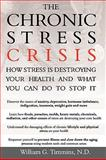 The Chronic Stress Crisis, William G. Timmins, 1434390705