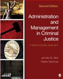 Administration and Management in Criminal Justice : A Service Quality Approach, Allen, Jennifer M. and Sawhney, Rajeev, 1483350703