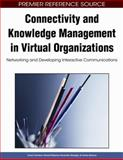 Connectivity and Knowledge Management in Virtual Organizations : Networking and Developing Interactive Communications, Cesar Camison, 1605660701