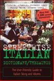 Streetwise Italian Dictionary/Thesaurus, Nicholas Albanese and Giovanni Spani, 0071430709