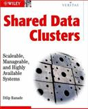 Shared Data Clusters : Scaleable, Manageable, and Highly Available Systems, Ranade, Dilip M., 047118070X