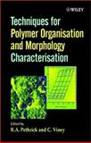 Techniques for Polymer Organisation and Morphology Characterisation, , 0471490709