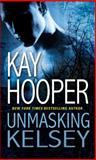Unmasking Kelsey, Kay Hooper, 0553590707