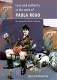 Love and Authority in the Work of Paula Rego 9780719080708