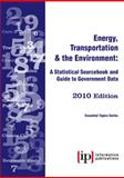Energy, Transportation and the Environment 2010 : A Statistical Sourcebook and Guide to Government Data, , 092996070X