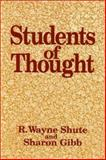 Students of Thought : Personal Journeys, R. Wayne Shute, 1550590707