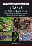 A Naturalist's Guide to the Snakes of Southeast Asia, Indraneil Das, 1906780706