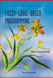 Fuzzy-Logic-Based Programming, Chang, Chin-Liang, 9810230702