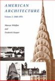 American Architecture Vol. 2 : 1860-1976, Whiffen, Marcus and Koeper, Frederick, 0262730707