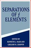 Separations of F Elements, Nash, K. L. and Choppin, Gregory R., 0306450704