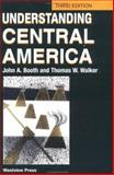 Understanding Central America, John A. Booth and Thomas W. Walker, 081333070X