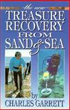 Treasure Recovery from Sand and Sea, Charles Garrett, 0915920700