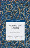 Killing Bin Laden : An Ethical Analysis, Strawser, Bradley Jay, 1137440708