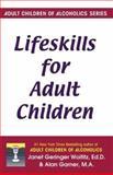 Lifeskills for Adult Children, Janet G. Woititz and Alan Garner, 1558740708