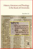 History, Literature and Theology in the Book of Chronicles, Zvi, Ehud Ben, 1845530705