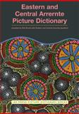 Eastern and Central Arrernte Picture Dictionary, Broad, Neil, 1864650702