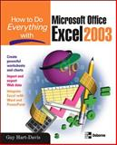 How to Do Everything with Microsoft Office Excel 2003, Hart-Davis, Guy, 0072230711