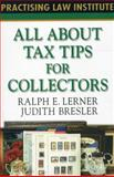 All about Tax Tips for Collectors, Ralph E. Lerner and Judith Bresler, 1402410719