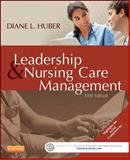 Leadership and Nursing Care Management, Huber, Diane, 1455740713