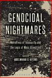Genocidal Nightmares : Narratives of Insecurity and the Logic of Mass Atrocities, , 1628920718