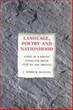 Language, Poetry and Nationhood : Scots as a Poetic Language from 1878 to the Present, McClure, J. Derrick, 1862320713