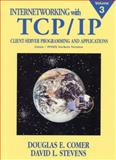 Internetworking with TCP/IP : Client-Server Programming and Applications, Comer, Douglas E. and Stevens, David L., 0130320714