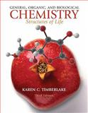 General, Organic, and Biological Chemistry : Structures of Life, Timberlake and Timberlake, Karen C., 0321630718