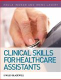 Clinical Skills for Healthcare Assistants, Ingram, Paula and Lavery, Irene, 0470510714