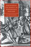 Discovering the Subject in Renaissance England, Hanson, Elizabeth, 0521090717