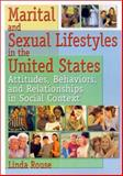 Marital and Sexual Lifestyles in the United States, Linda P. Rouse, 0789010712