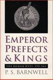 Emperor, Prefects, and Kings, P. S. Barnwell, 0807820717