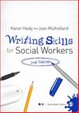 Writing Skills for Social Workers, Mulholland, Joan and Healy, Karen, 144620071X