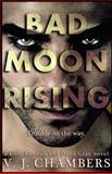 Bad Moon Rising, V. Chambers, 1493660713